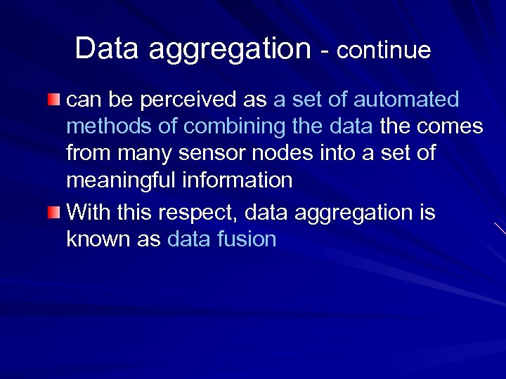 Data aggregation - continue can be perceived as a set of automated methods of