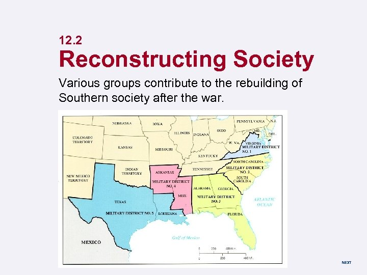 12. 2 Reconstructing Society Various groups contribute to the rebuilding of Southern society after