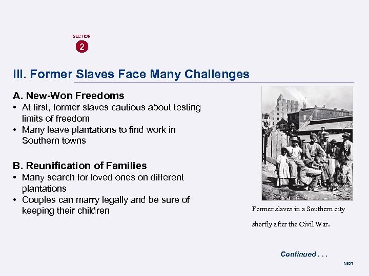SECTION 2 III. Former Slaves Face Many Challenges A. New-Won Freedoms • At first,