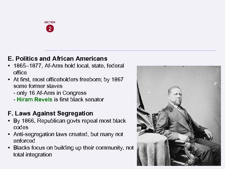 SECTION 2 E. Politics and African Americans • 1865– 1877, Af-Ams hold local, state,