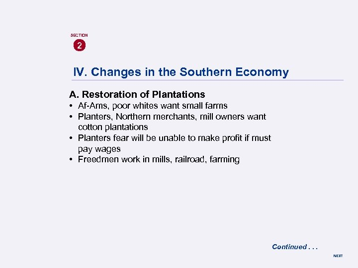 SECTION 2 IV. Changes in the Southern Economy A. Restoration of Plantations • Af-Ams,