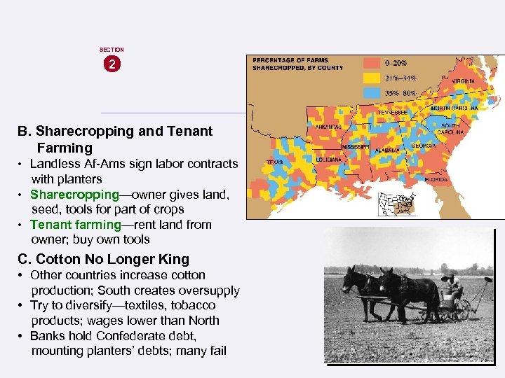 SECTION 2 B. Sharecropping and Tenant Farming • Landless Af-Ams sign labor contracts with