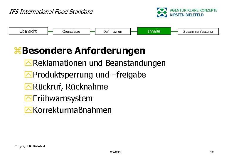 IFS International Food Standard Übersicht Grundsätze Definitionen Inhalte Zusammenfassung z. Besondere Anforderungen y. Reklamationen