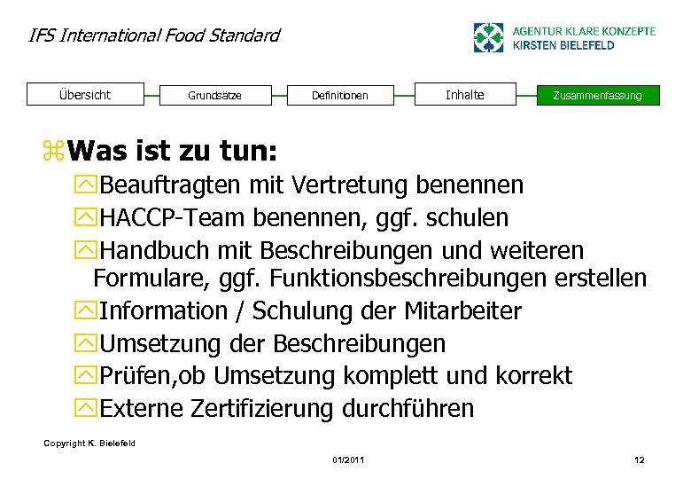 IFS International Food Standard Übersicht Grundsätze Definitionen Inhalte Zusammenfassung z. Was ist zu tun: