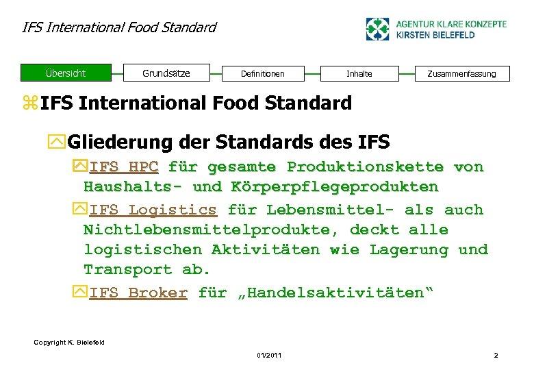 IFS International Food Standard Übersicht Grundsätze Definitionen Inhalte Zusammenfassung z IFS International Food Standard