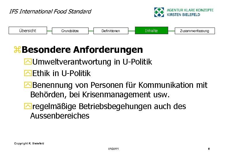 IFS International Food Standard Übersicht Grundsätze Definitionen Inhalte Zusammenfassung z. Besondere Anforderungen y. Umweltverantwortung