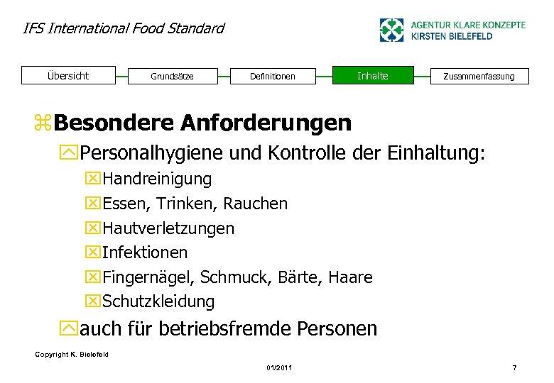 IFS International Food Standard Übersicht Grundsätze Definitionen Inhalte Zusammenfassung z. Besondere Anforderungen y. Personalhygiene