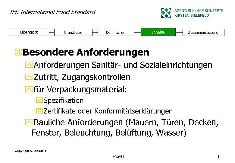 IFS International Food Standard Übersicht Grundsätze Definitionen Inhalte Zusammenfassung z. Besondere Anforderungen y. Anforderungen
