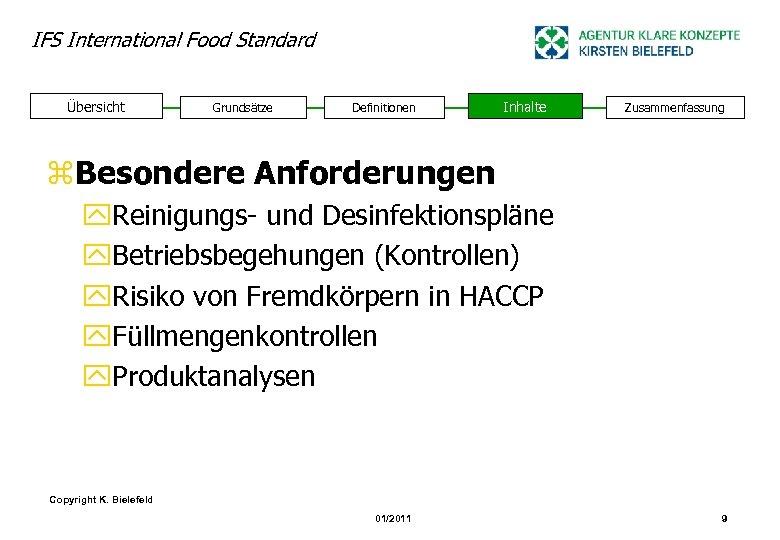 IFS International Food Standard Übersicht Grundsätze Definitionen Inhalte Zusammenfassung z. Besondere Anforderungen y. Reinigungs-