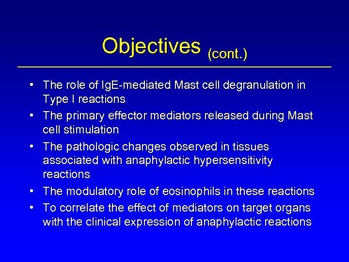 Objectives (cont. ) • The role of Ig. E-mediated Mast cell degranulation in Type