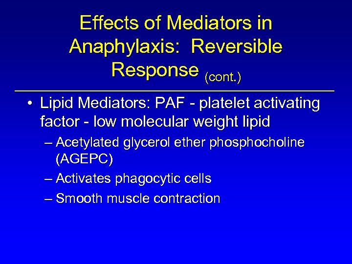 Effects of Mediators in Anaphylaxis: Reversible Response (cont. ) • Lipid Mediators: PAF -