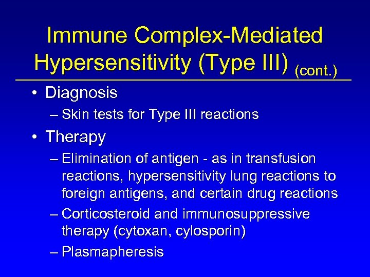 Immune Complex-Mediated Hypersensitivity (Type III) (cont. ) • Diagnosis – Skin tests for Type