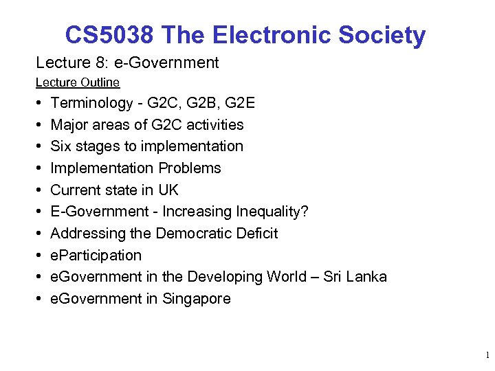CS 5038 The Electronic Society Lecture 8: e-Government Lecture Outline • • • Terminology