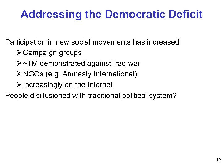 Addressing the Democratic Deficit Participation in new social movements has increased Ø Campaign groups