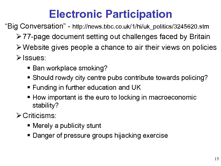 "Electronic Participation ""Big Conversation"" - http: //news. bbc. co. uk/1/hi/uk_politics/3245620. stm Ø 77 -page"