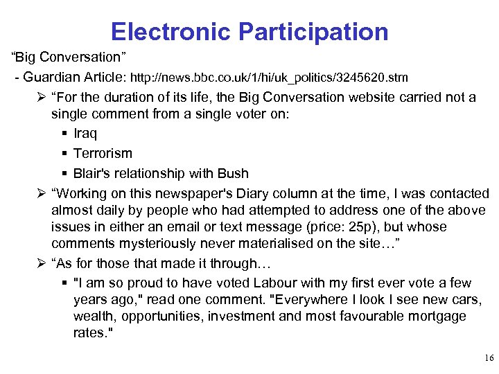 "Electronic Participation ""Big Conversation"" - Guardian Article: http: //news. bbc. co. uk/1/hi/uk_politics/3245620. stm Ø"