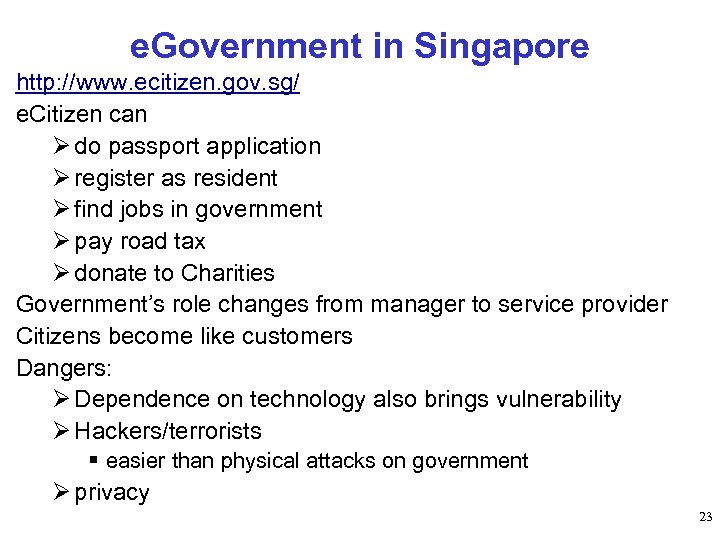 e. Government in Singapore http: //www. ecitizen. gov. sg/ e. Citizen can Ø do