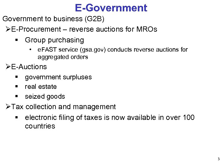 E-Government to business (G 2 B) ØE-Procurement – reverse auctions for MROs § Group