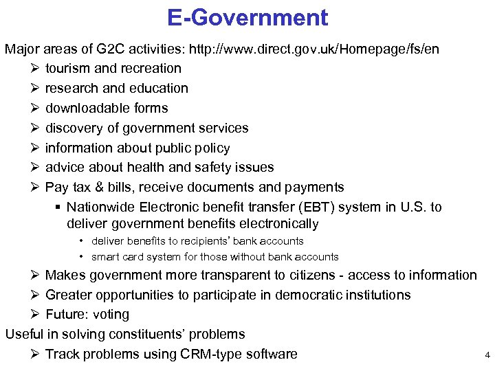 E-Government Major areas of G 2 C activities: http: //www. direct. gov. uk/Homepage/fs/en Ø