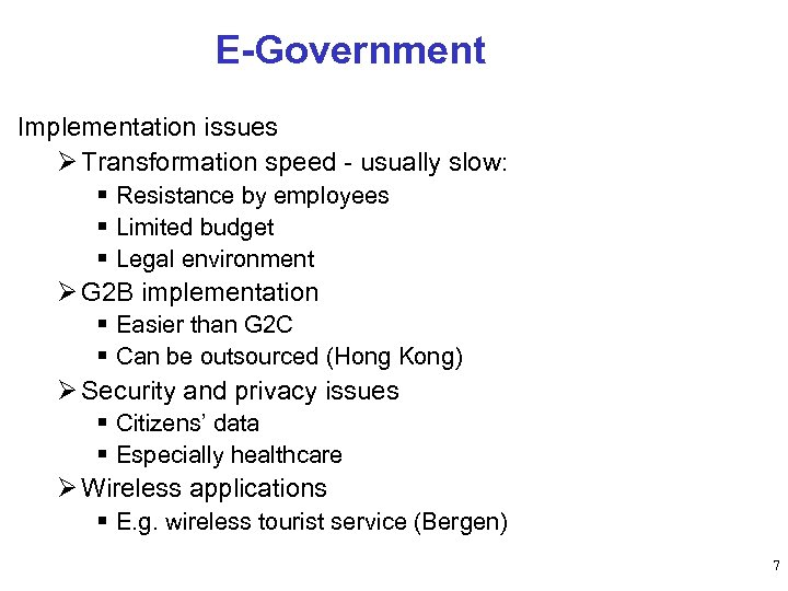 E-Government Implementation issues Ø Transformation speed - usually slow: § Resistance by employees §
