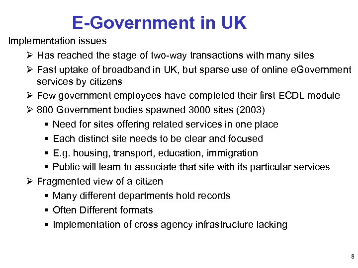 E-Government in UK Implementation issues Ø Has reached the stage of two-way transactions with