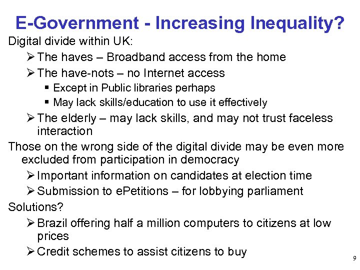 E-Government - Increasing Inequality? Digital divide within UK: Ø The haves – Broadband access