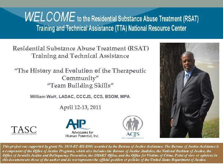 """Residential Substance Abuse Treatment (RSAT) Training and Technical Assistance """"The History and Evolution of"""