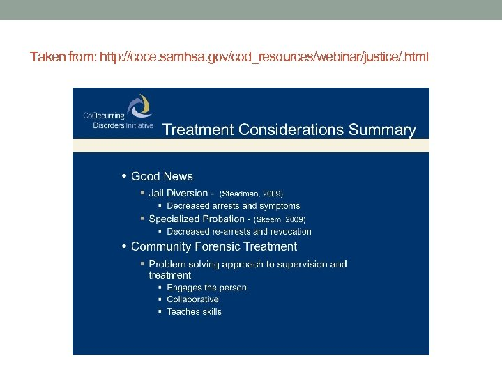 Taken from: http: //coce. samhsa. gov/cod_resources/webinar/justice/. html