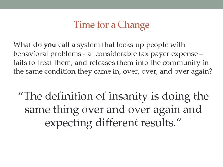 Time for a Change What do you call a system that locks up people