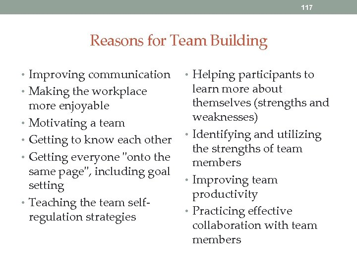 117 Reasons for Team Building • Improving communication • Helping participants to learn more