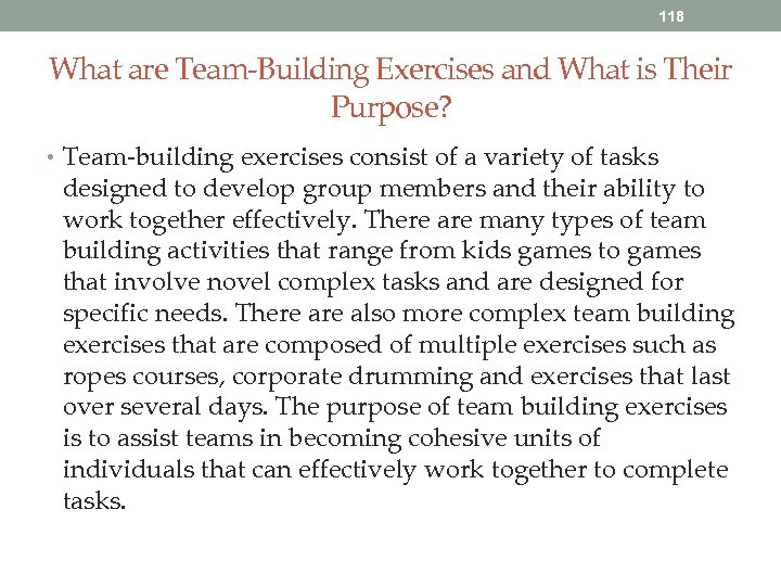 118 What are Team-Building Exercises and What is Their Purpose? • Team-building exercises consist
