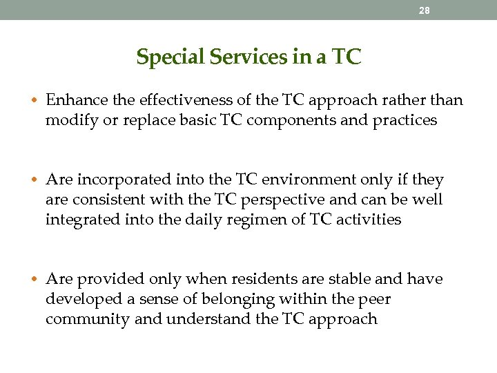 28 Special Services in a TC • Enhance the effectiveness of the TC approach
