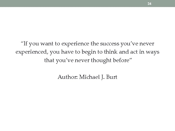"34 ""If you want to experience the success you've never experienced, you have to"