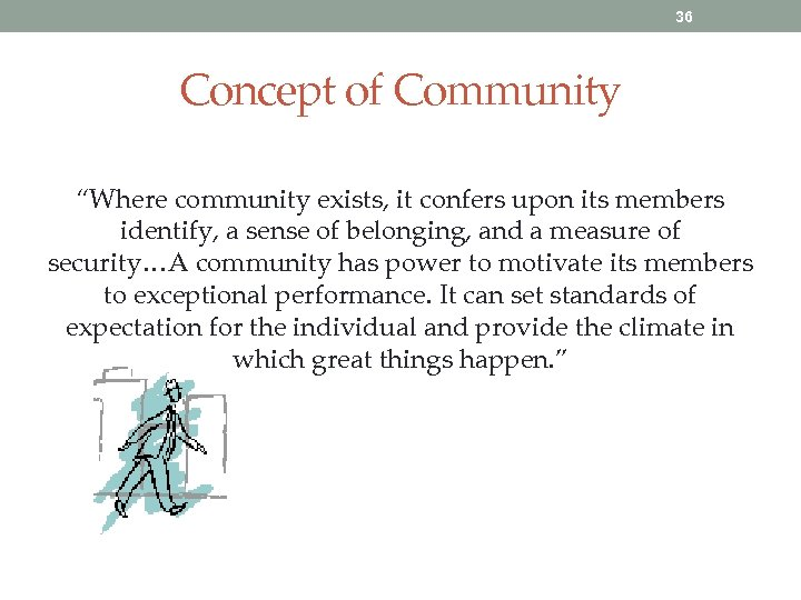 """36 Concept of Community """"Where community exists, it confers upon its members identify, a"""