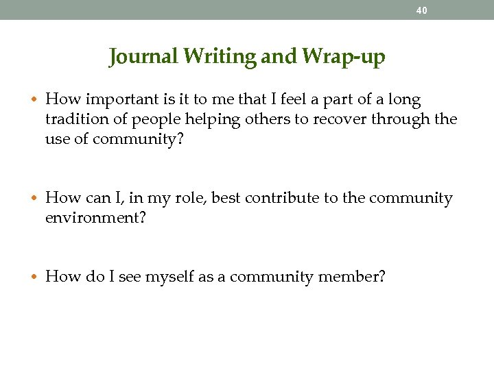 40 Journal Writing and Wrap-up • How important is it to me that I