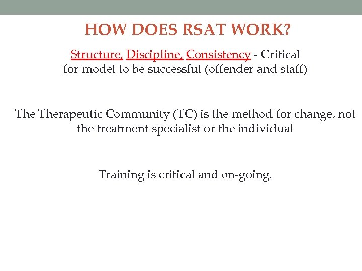 HOW DOES RSAT WORK? Structure, Discipline, Consistency - Critical for model to be successful