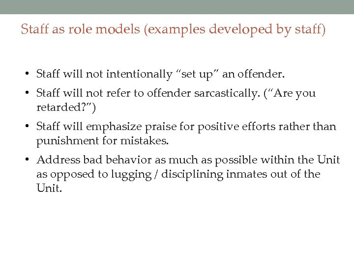 "Staff as role models (examples developed by staff) • Staff will not intentionally ""set"
