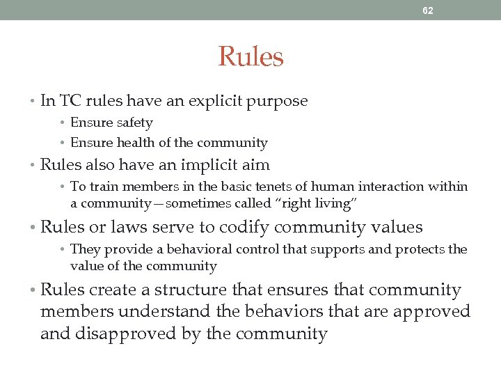 62 Rules • In TC rules have an explicit purpose • Ensure safety •