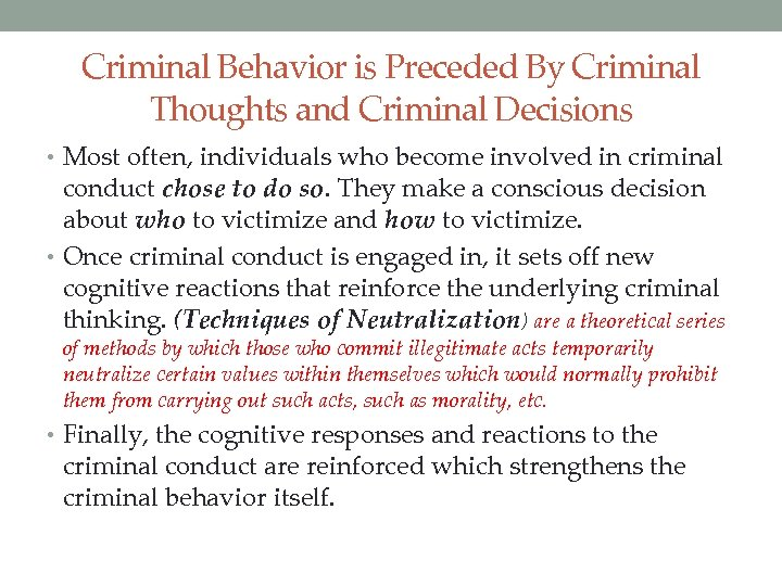 Criminal Behavior is Preceded By Criminal Thoughts and Criminal Decisions • Most often, individuals