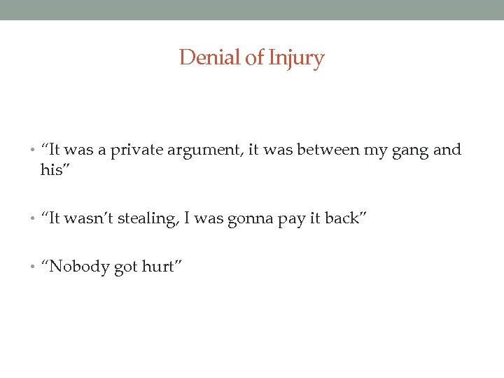 "Denial of Injury • ""It was a private argument, it was between my gang"