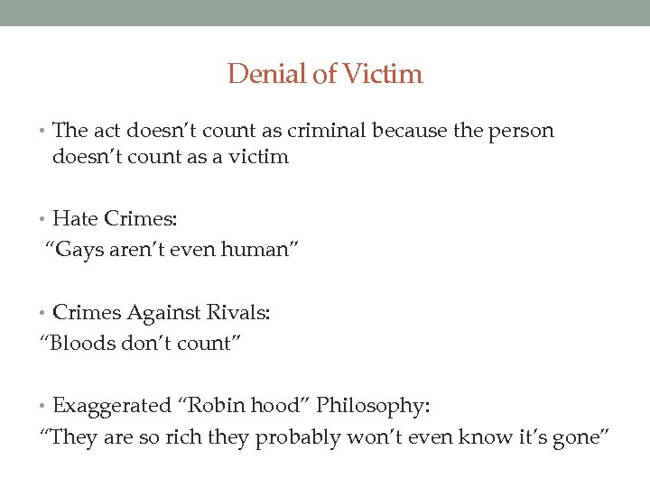 Denial of Victim • The act doesn't count as criminal because the person doesn't