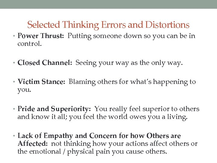 Selected Thinking Errors and Distortions • Power Thrust: Putting someone down so you can