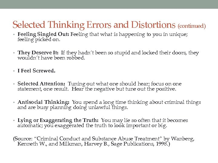 Selected Thinking Errors and Distortions (continued) • Feeling Singled Out: Feeling that what is