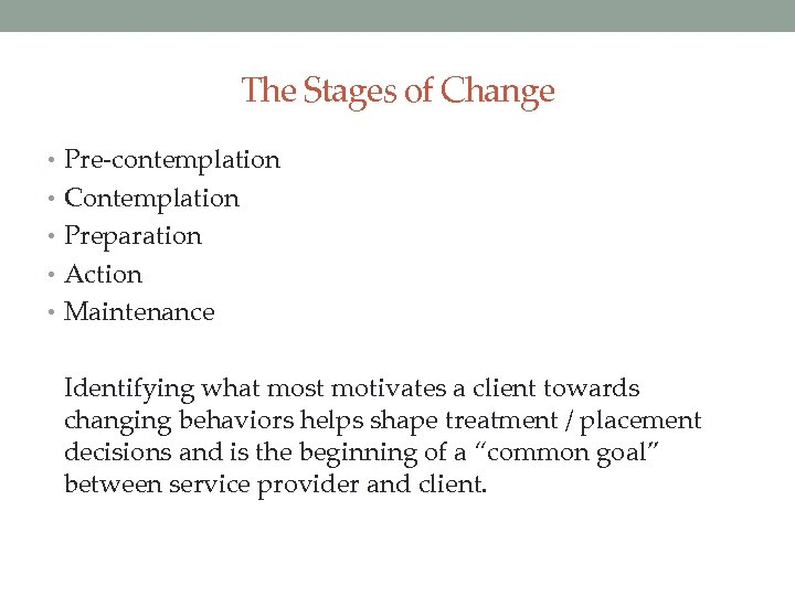The Stages of Change • Pre-contemplation • Contemplation • Preparation • Action • Maintenance