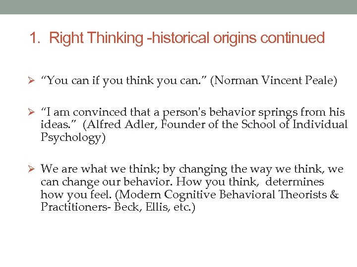 "1. Right Thinking -historical origins continued Ø ""You can if you think you can."