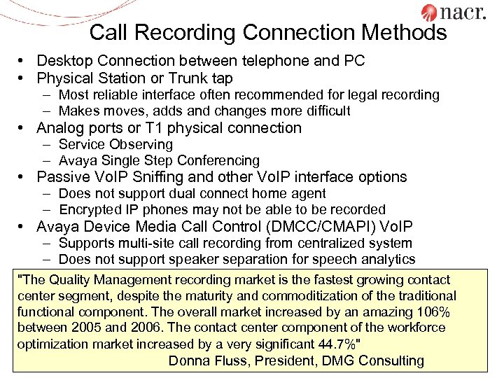 Call Recording Connection Methods • Desktop Connection between telephone and PC • Physical Station