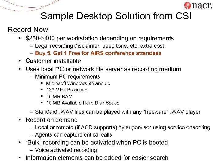 Sample Desktop Solution from CSI Record Now • $250 -$400 per workstation depending on