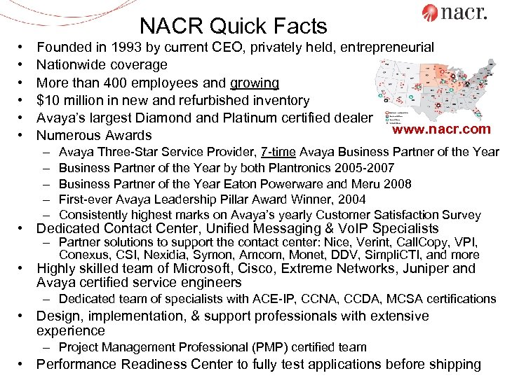 NACR Quick Facts • • • Founded in 1993 by current CEO, privately held,