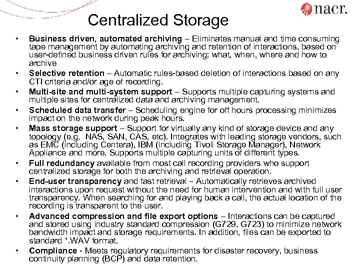 Centralized Storage • • • Business driven, automated archiving – Eliminates manual and time