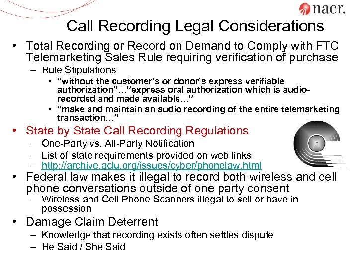 Call Recording Legal Considerations • Total Recording or Record on Demand to Comply with